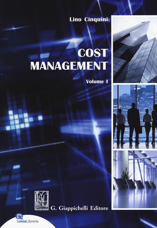 Cost Management. Vol. 1 - Lino Cinquini - copertina