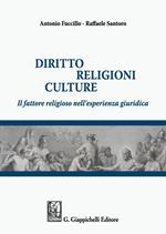 Diritto, religioni culture. Il fattore religioso nell'esperienza giuridica