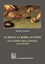 La banca, la borsa, lo Stato. Una storia della finanza (secoli XIII-XXI)