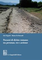 Percorsi di diritto romano: tra personae, res e actiones