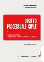 Diritto processuale civile. Con Contenuto digitale (fornito elettronicamente). Vol. 4: L'esecuzione forzata, i procedimenti sommari, cautelari e camerali.