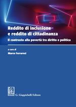 Reddito di inclusione e reddito di cittadinanza. Il contrasto alla povertà tra diritto e politica