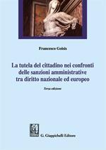 La tutela del cittadino nei confronti delle sanzioni amministrative tra diritto nazionale ed europeo