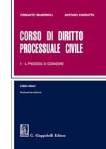 Corso di diritto processuale civile. Ediz. minore. Vol. 2: Il processo di cognizione.