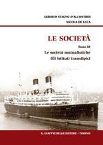 Le società. Vol. 3: società mutualistiche. Gli istituti transtipici, Le.