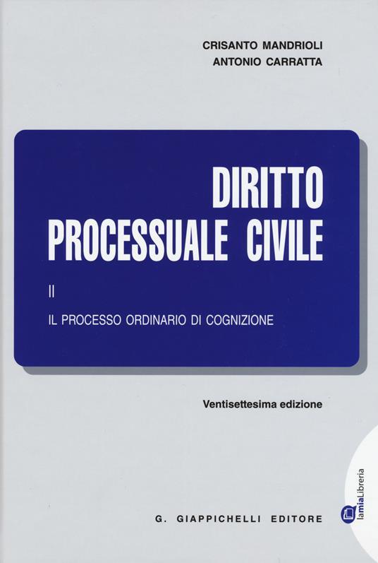 Diritto processuale civile. Vol. 2: Il processo ordinario di cognizione. - Crisanto Mandrioli,Antonio Carratta - copertina