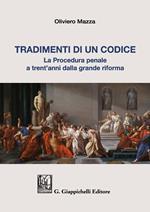 Tradimenti di un codice. La procedura penale a trent'anni dalla grande riforma