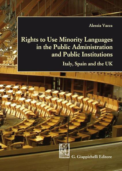 Rights to use minority languages in the public administration and public institutions. Italy, Spain and the UK