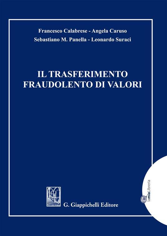 Il trasferimento fraudolento di valori - Francesco Calabrese,Angela Caruso,Sebastiano M. Panella,Leonardo Suraci - ebook