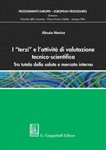 I «terzi» e l'attività di valutazione tecnico-scientifica. Tra tutela della salute e mercato interno