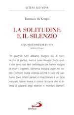 La solitudine e il silenzio. Una necessità di tutti. Ediz. italiana e latina