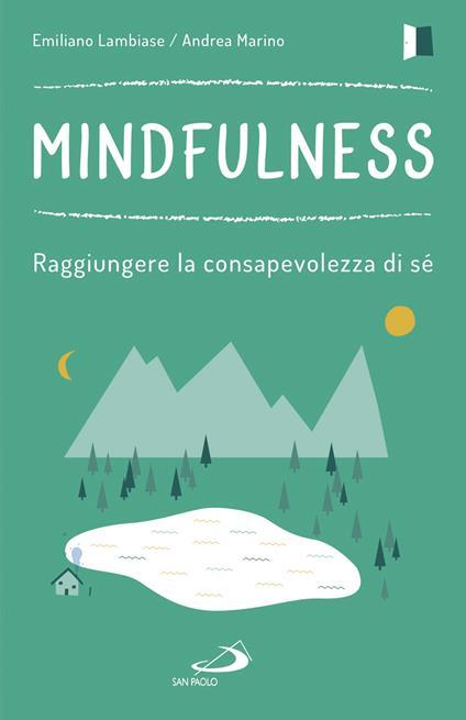 Mindfulness. Raggiungere la consapevolezza di sé - Emiliano Lambiase,Andrea Marino - ebook