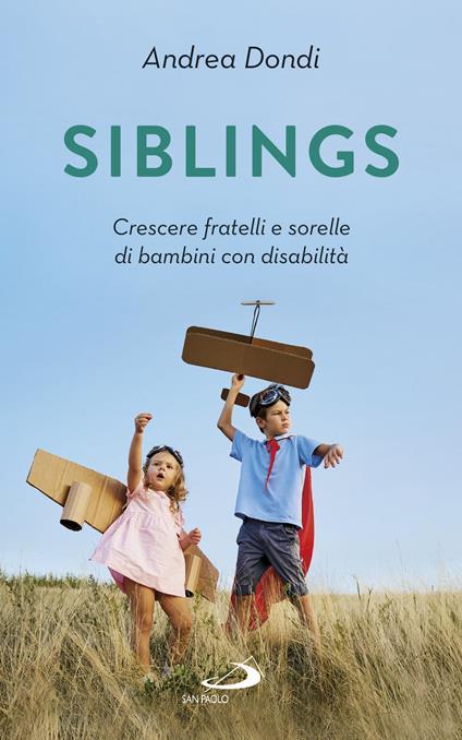 Siblings. Crescere fratelli e sorelle di bambini con disabilità - Andrea Dondi - ebook