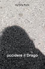 Uccidere il drago