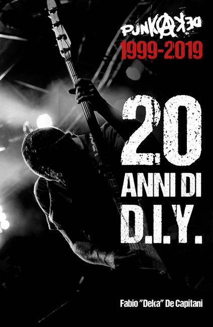 Punkadeka 1999-2019: 20 anni di D.I.Y. - Fabio De Capitani - copertina