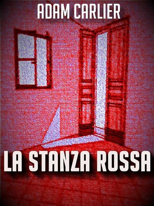 La stanza rossa - Adam Carlier - ebook