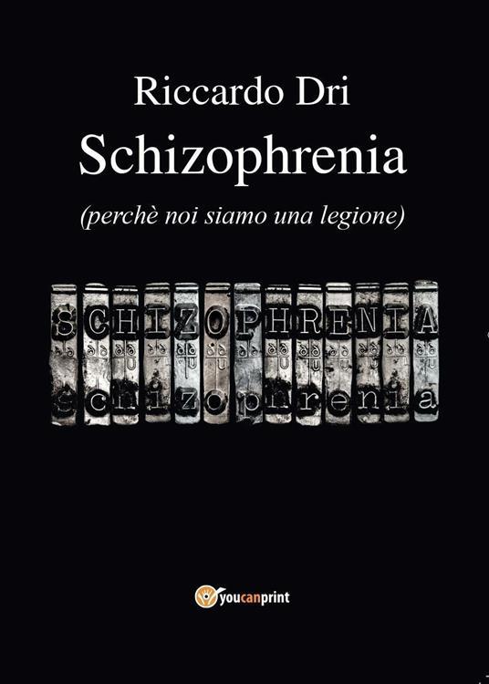 Schizophrenia - Riccardo Dri - copertina