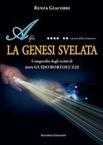 La Genesi svelata. Compendio degli scritti di Don Guido Bortoluzzi
