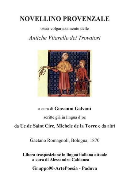 Novellino provenzale. Ossia volgarizzamento delle «Antiche vitarelle dei trovatori» - Alessandro Cabianca - ebook
