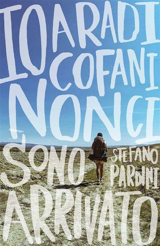 Io, a Radicofani, non ci sono arrivato - Stefano Pardini - ebook