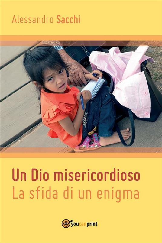 Un Dio misericordioso. La sfida di un enigma - Alessandro Sacchi - ebook