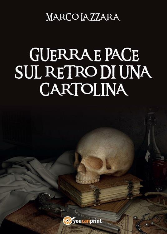 Guerra e pace sul retro di una cartolina - Marco Lazzara - copertina