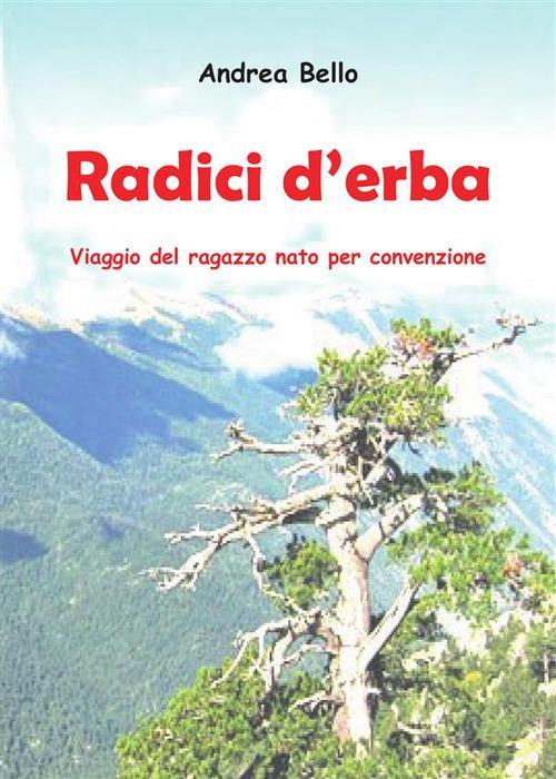 Radici d'erba - Andrea Bello - ebook
