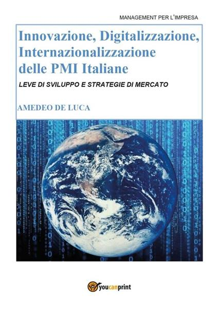 Innovazione, Digitalizzazione, Internazionalizzazione delle Pmi Italiane - Amedeo De Luca - ebook