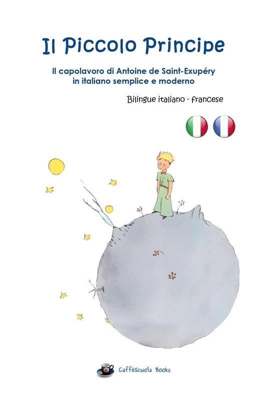 Il Piccolo Principe. Testo francese a fronte. Ediz. integrale - Antoine de Saint-Exupéry - copertina