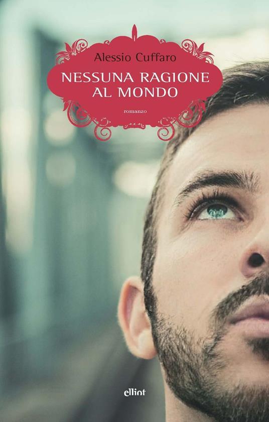 Nessuna ragione al mondo - Alessio Cuffaro - ebook