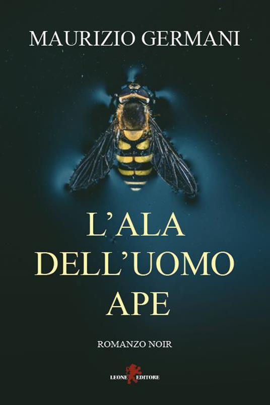 L' ala dell'uomo ape - Maurizio Germani - ebook