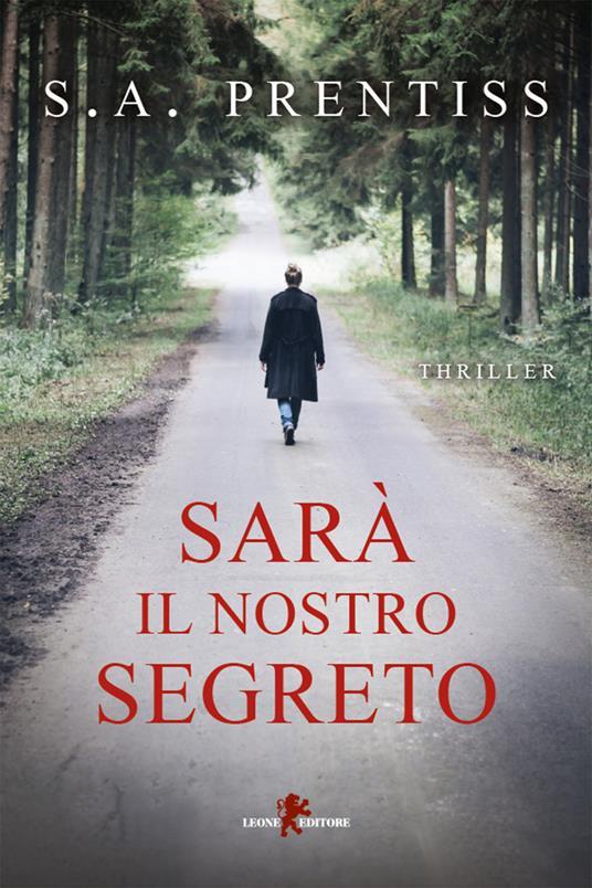 Sarà il nostro segreto - S. A. Prentiss,Giada Fattoretto - ebook