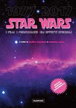 Star Wars. I film, i personaggi, gli effetti speciali