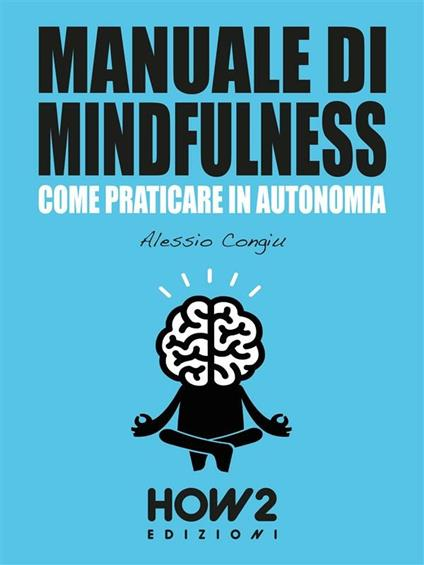 Manuale di mindfulness. Vol. 1 - Alessio Congiu - ebook