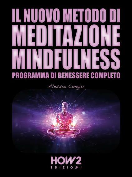 Il nuovo metodo di meditazione mindfulness. Programma di benessere completo - Alessio Congiu - ebook