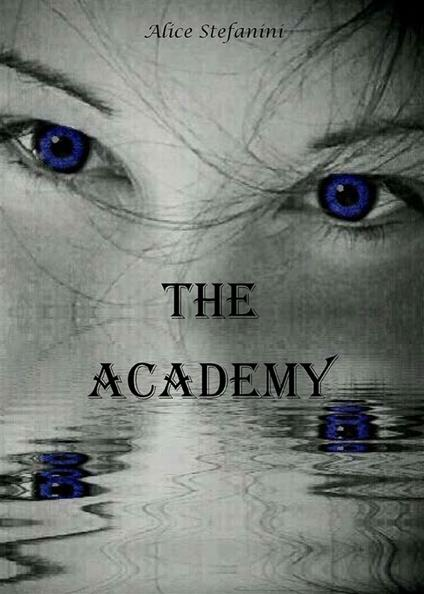 The academy - Alice Stefanini - ebook