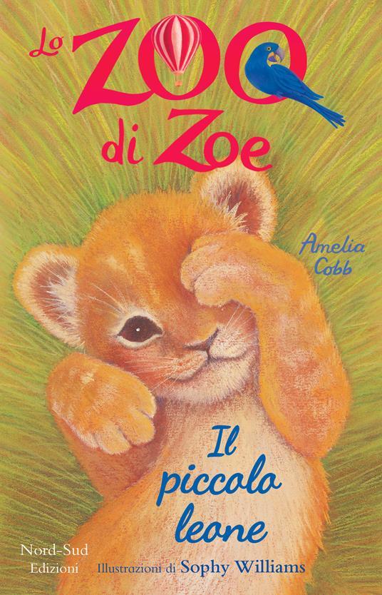 Il piccolo leone. Lo zoo di Zoe - Amelia Cobb,Sophy Williams,Francesca Manzoni - ebook