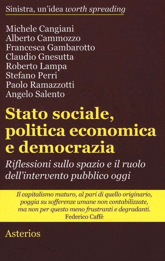 Stato sociale, politica economica e democrazia. Riflessioni sullo spazio e il ruolo dell'intervento pubblico oggi - copertina