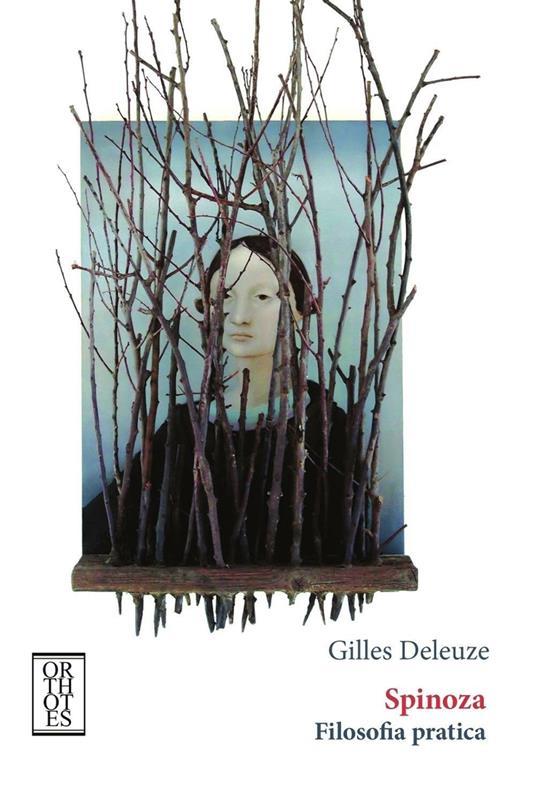 Spinoza. Filosofia pratica - Gilles Deleuze - copertina
