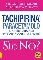 Tachipirina®, paracetamolo e altri farmaci per abbassare la febbre. Sì o no?