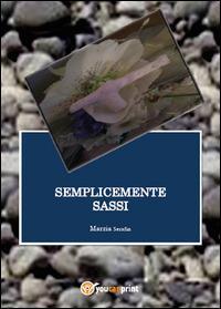 Semplicemente sassi - Marzia Serafin - copertina