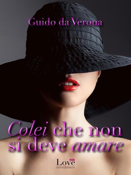 Colei che non si deve amare - Guido Da Verona - ebook