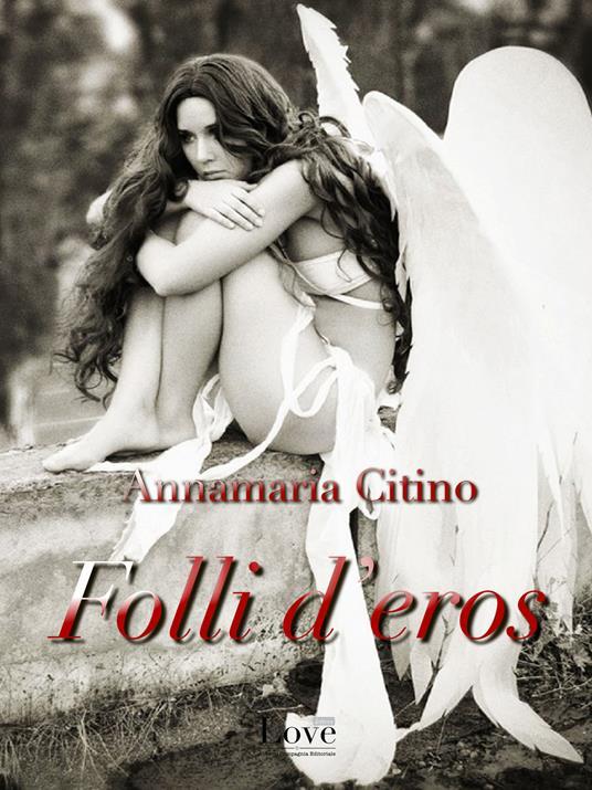 Folli d'Eros - Annamaria Citino - ebook