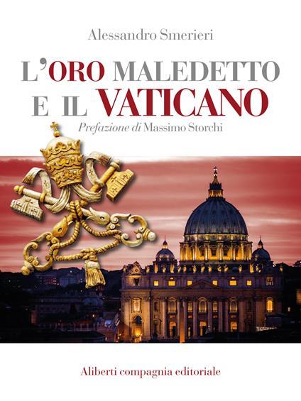 L' oro maledetto e il Vaticano - Alessandro Smerieri - ebook
