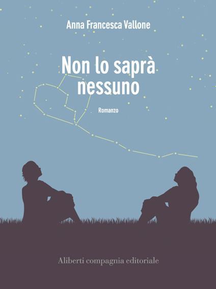 Non lo saprà nessuno - Anna Francesca Vallone - ebook
