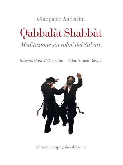Qabbalàt Shabbàt. Meditazione sui salmi del sabato - Gianpaolo Anderlini - ebook