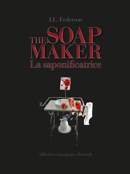 The soapmaker - I. L. Federson - ebook