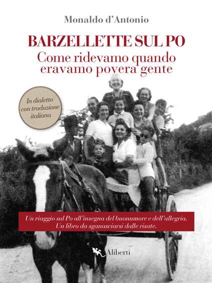 Barzellette sul Po. Come ridevamo quando eravamo povera gente - Monaldo D'Antonio - ebook