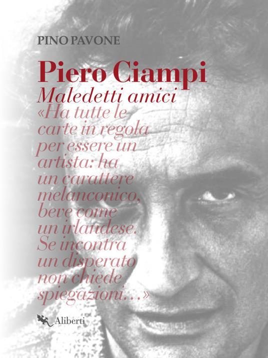 Piero Ciampi. Maledetti amici - Pino Pavone - ebook