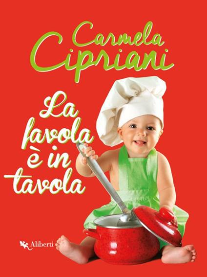 La favola è in tavola - Carmela Cipriani,Lara Palummo - ebook